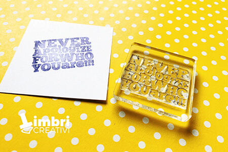 Never apologize for who you are - Misura timbrata 40*28 mm - 17,50 €